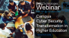 Campus Cyber Security Transformation in Higher Education