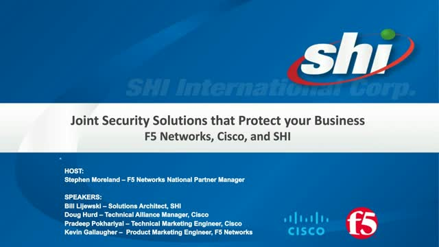 Joint Security Solutions that Protect your Business with F5 Networks,Cisco & SHI