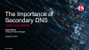 The Importance of Secondary DNS