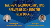 Taking AI & Cloud Computing Server Design into the New Decade