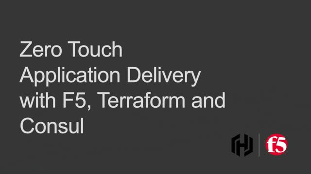 Zero Touch Application Delivery with F5, Terraform and Consul