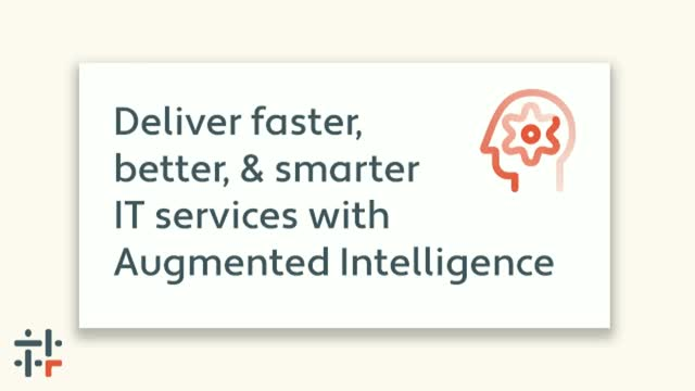 Deliver faster, better, and smarter IT services with Augmented Intelligence