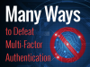 The Many Ways to Hack Multi-Factor Authentication