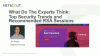 What Do Experts Think:Top Security Trends and Recommended RSA Sessions to Attend