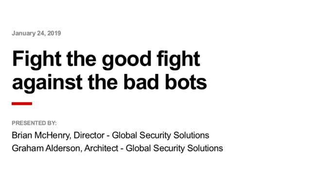 Fight the Good Fight Against the Bad Bots