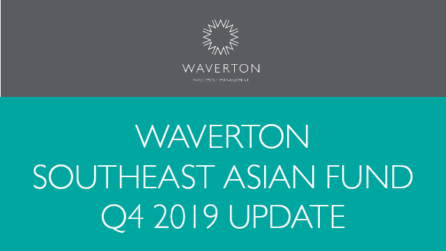 Waverton Southeast Asian Fund Update Q4 2019