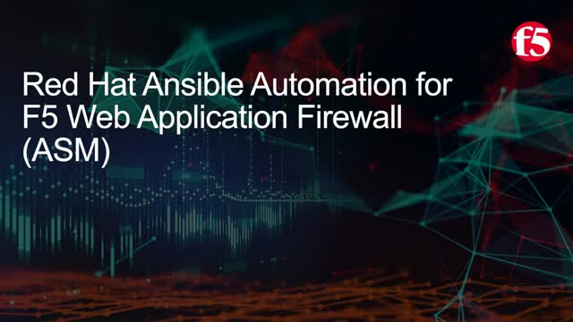 Red Hat Ansible automation for F5 web application firewall (ASM)