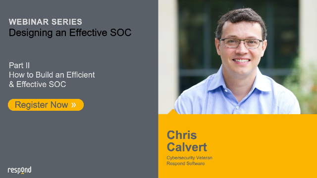 Designing an Effective SOC - Part II How to Build an Efficient & Effective SOC