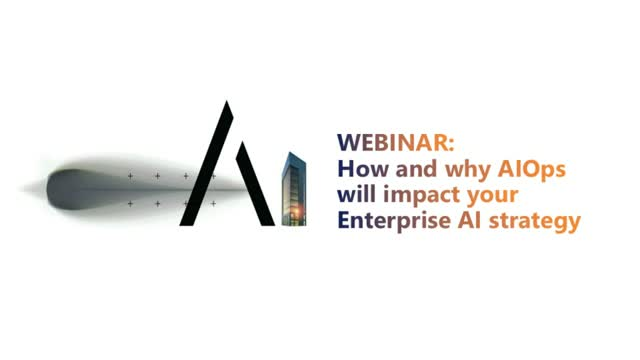 WEBINAR | How and Why AIOps will impact your enterprise strategy