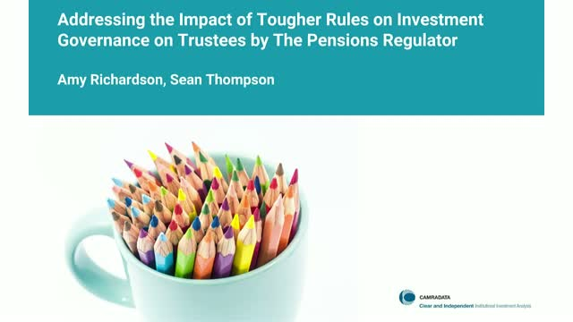 Addressing the Impact of Tougher Rules on Investment Governance on Trustees