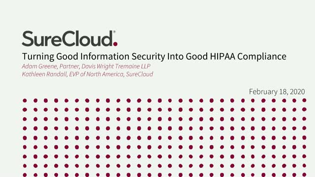 Turning Good Security into Good HIPAA Compliance