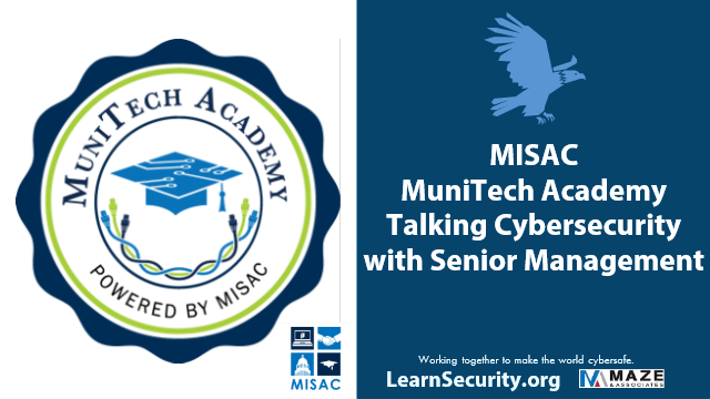 MISAC MuniTech Academy Talking Cybersecurity with Senior Management
