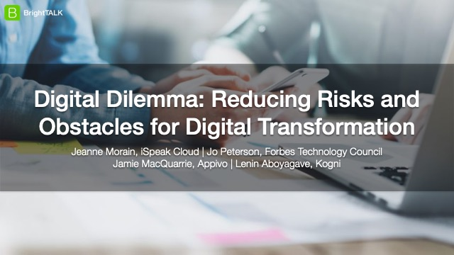 [Panel] Digital Dilemma: Reducing Risks and Obstacles for Digital Transformation