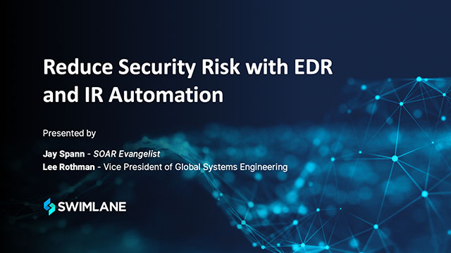 Reduce Security Risk with EDR and IR Automation