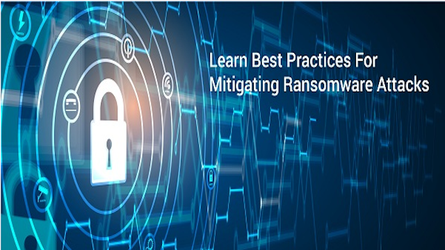 Learn Best Practices For Mitigating Ransomware Attacks