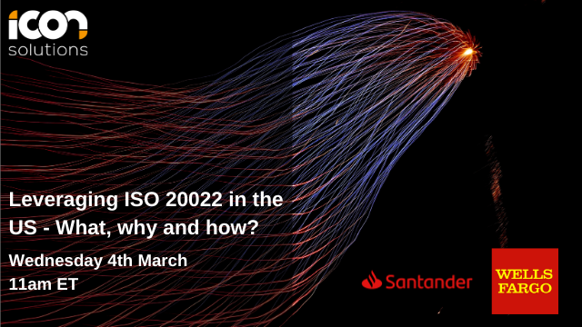 Leveraging ISO 20022 in the US - What, why and how?