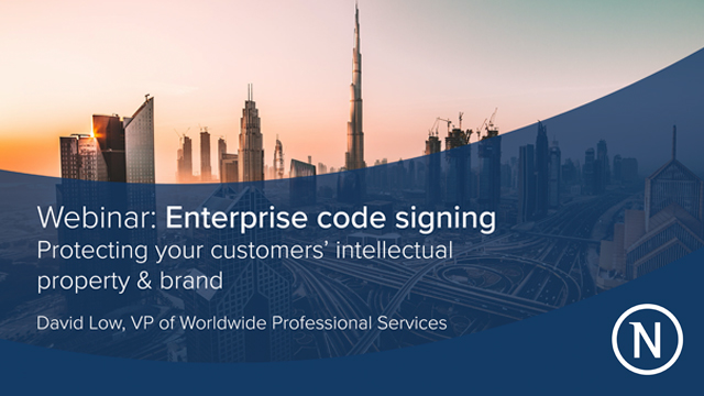 Enterprise code signing-Protecting your customers' intellectual property & brand