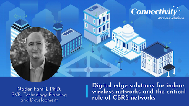 Digital edge solutions for indoor wireless networks and the critical role of CBR