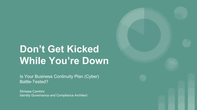 Don't Get Kicked While You're Down!  Is your BCP (Cyber) Battle-Tested?