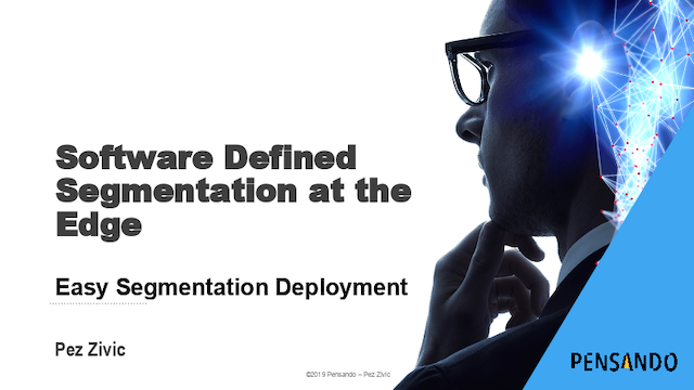 Software Defined Segmentation at the Edge