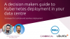 A decision makers guide to Kubernetes deployment in your data centre