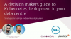 A decision maker's guide to Kubernetes deployment in your data centre