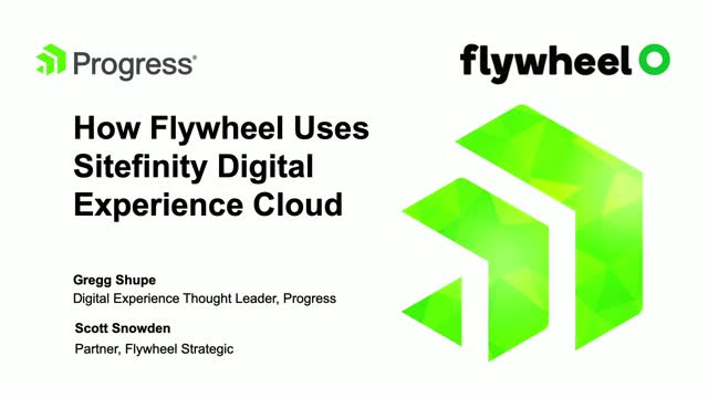 How Flywheel Uses Sitefinity Digital Experience Cloud (DEC) to Drive Results