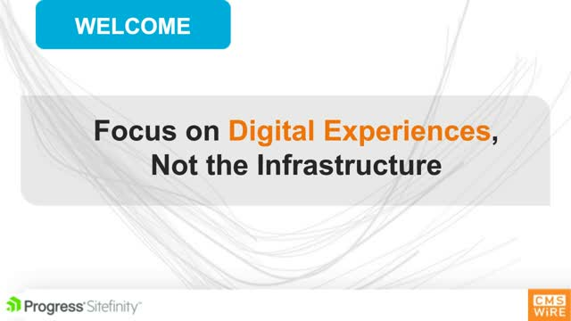 Focus on Digital Experiences, Not the Infrastructure