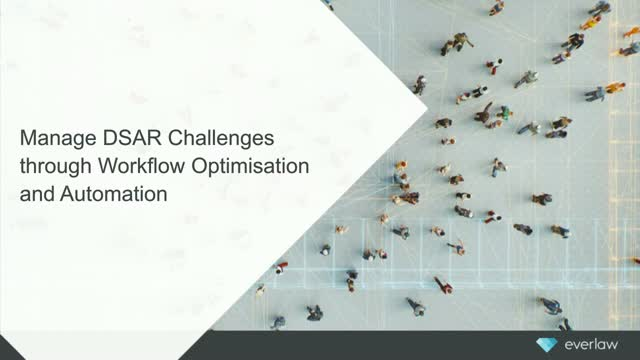 Manage DSAR Challenges through Workflow Optimisation and Automation