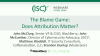The Blame Game: Does Attribution Matter?