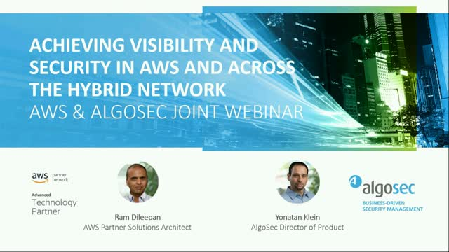 Achieving Visibility & Security in AWS & Hybrid Network | Joint AWS & AlgoSec