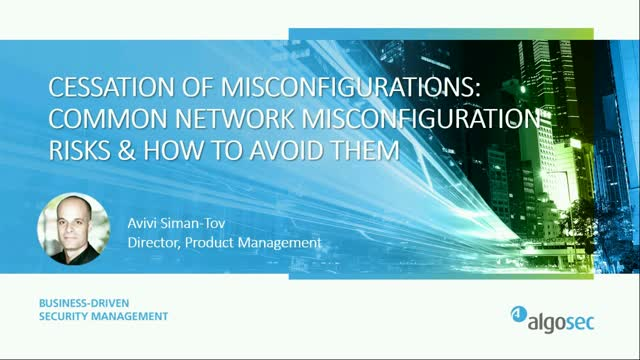Cessation of misconfigurations: Common network risks & how to avoid them