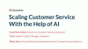Scaling Customer Service With the Help of AI