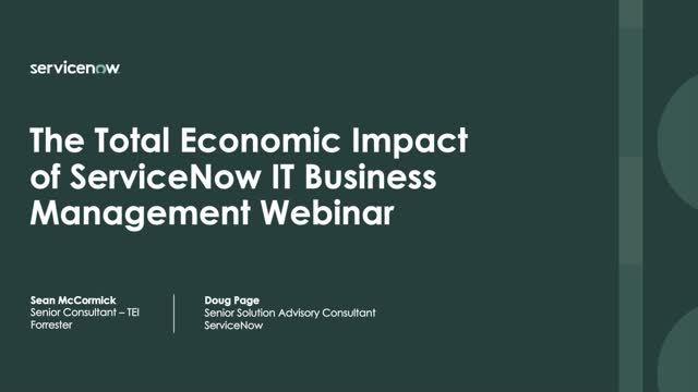 The Total Economic Impact™ of ServiceNow IT Business Management with Forrester