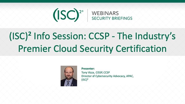 (ISC)² Info Session: CCSP - The Industry's Premier Cloud Security Certification