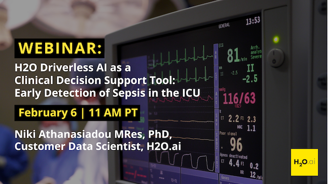 H2O Driverless AI as a CDS Tool: Early Detection of Sepsis in the ICU