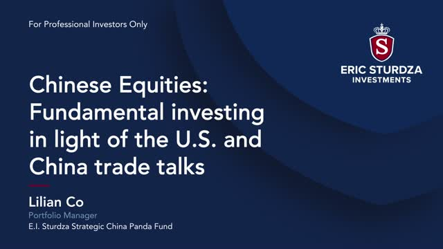 Chinese Equities: Fundamental investing in light of the U.S. & China trade talks