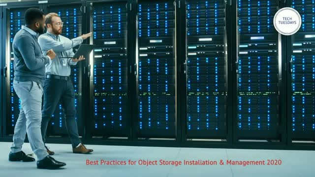 Best Practices for Object Storage Installation & Management 2020 (Tech Tuesday)