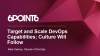 Target and Scale DevOps Capabilities; Culture Will Follow