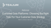 Customer Data Platforms: Choosing the Right Type For Your Customer Data Strategy