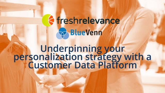 Underpinning your personalisation strategy with a Customer Data Platform