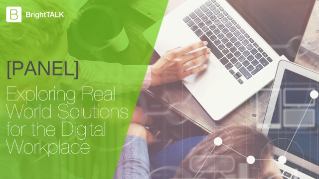 [Panel] Exploring Real World Solutions for the Digital Workplace