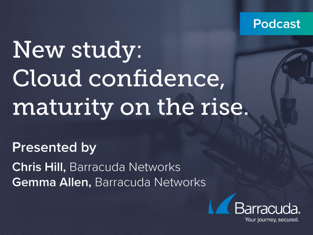 PODCAST- New Study: Cloud Confidence, Maturity on the Rise