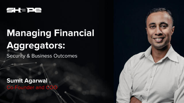 Managing Financial Aggregators: Security & Business Outcomes