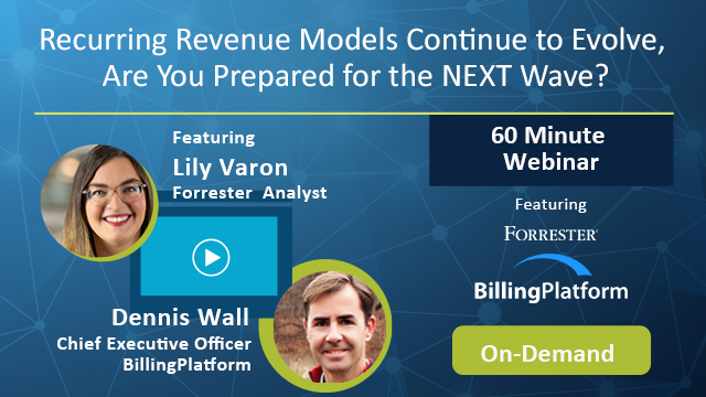 Recurring Revenue Models Continue to Evolve,  Are You Prepared?
