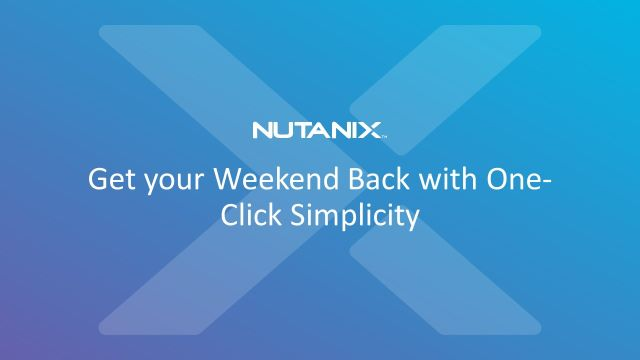 Get your Weekend back with One-Click Simplicity