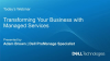 Transforming Your Business with Dell Technologies Managed Services