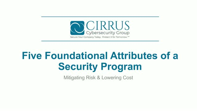 A Security Program's 5 Foundational Attributes: Mitigating Risk & Lowering Cost