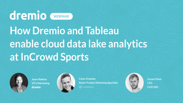 How Dremio and Tableau enable cloud data lake analytics at InCrowd Sports