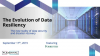 The Evolution of Data Resiliency: The new reality of data security